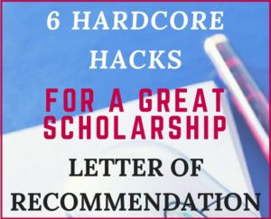 6 Hardcore Hacks for Getting a GREAT Scholarship Letter of Recommendation