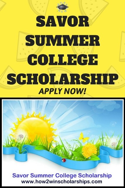 Savor Summer College Scholarship - Apply NOW!