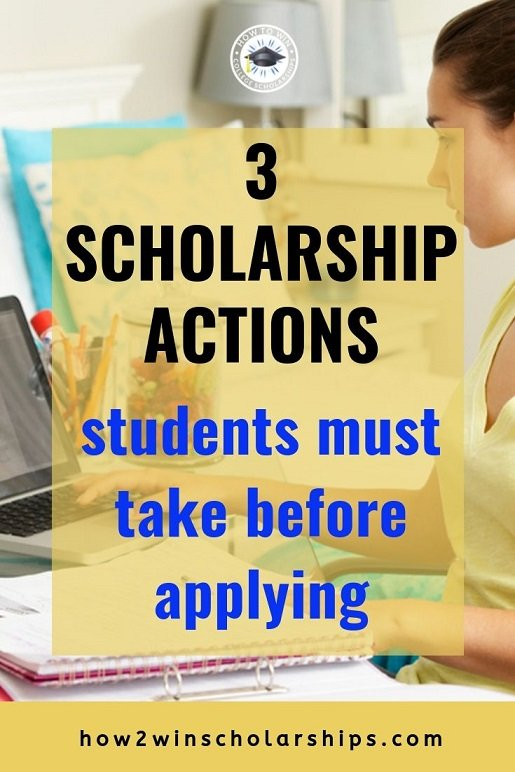 3 Scholarship Actions Students Must Take Before Applying