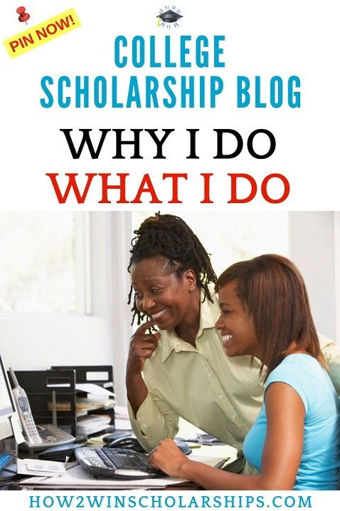 Why I do what I do with my online scholarship blog - Helping kids find money for college.
