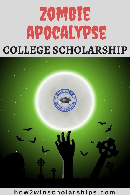 Zombie Apocalypse College Scholarship - FEAR NOT!