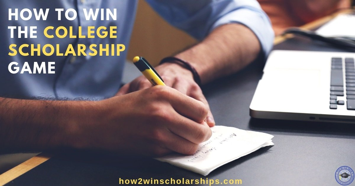 Win the Scholarship Game - How to Win College Scholarships