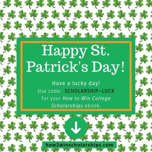 Have a lucky day! Use code_ SCHOLARSHIP-LUCK for your How to Win College Scholarships ebook.