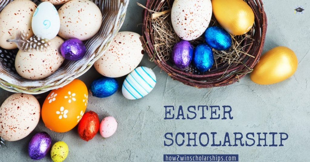 Easter Scholarship for College - APPLY NOW