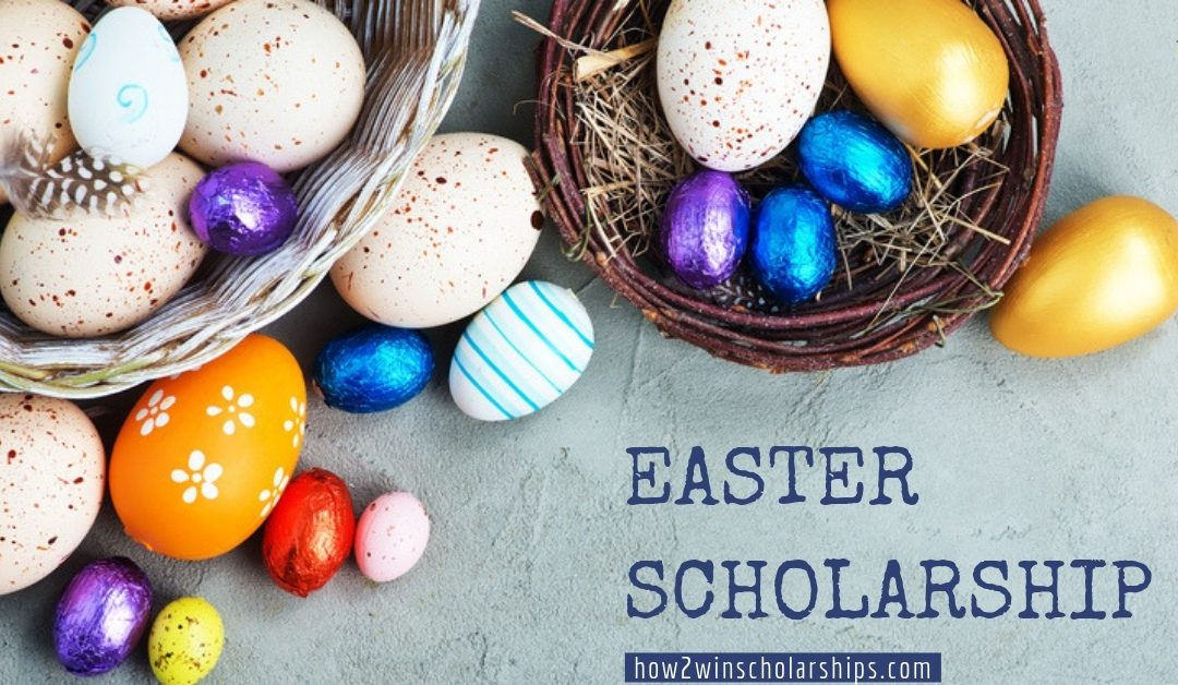 Easter Scholarship – Hop on over and APPLY!