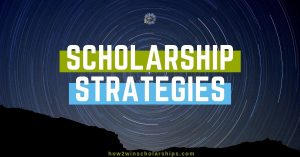 College Scholarship Strategies and Winning Tips
