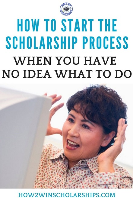How to start the college scholarship process when you have no idea what to do. Help is here!