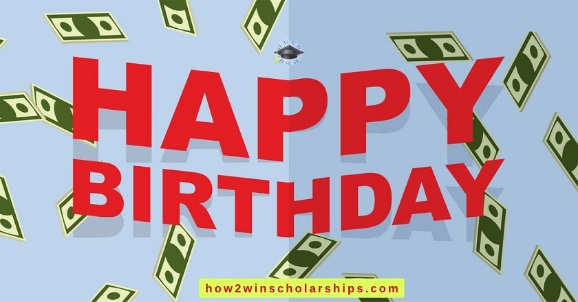 Happy Birthday Scholarship - Celebrate and WIN More Money for College