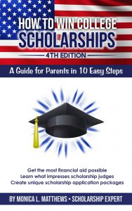 How to Win College Scholarships: A Guide for Parents in 10 Easy Steps