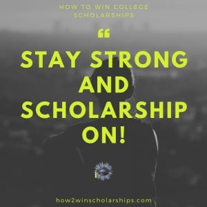 STAY STRONG AND SCHOLARSHIP ON!