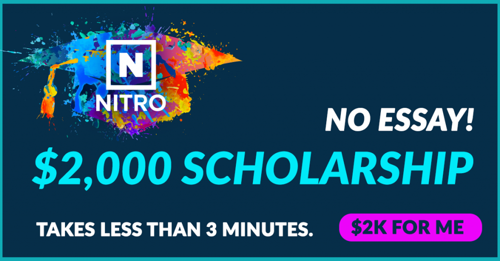 Nitro $2000 EASY SCHOLARSHIP - Apply in less than 3 minutes!