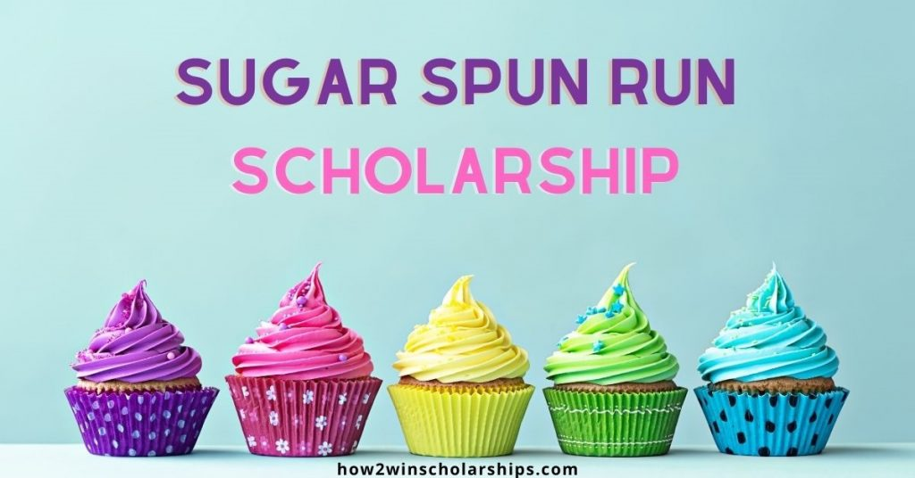 Sugar Spun Run Scholarship for Sweets Lovers and Foodies