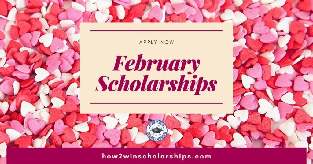 February Scholarships for College - Apply NOW