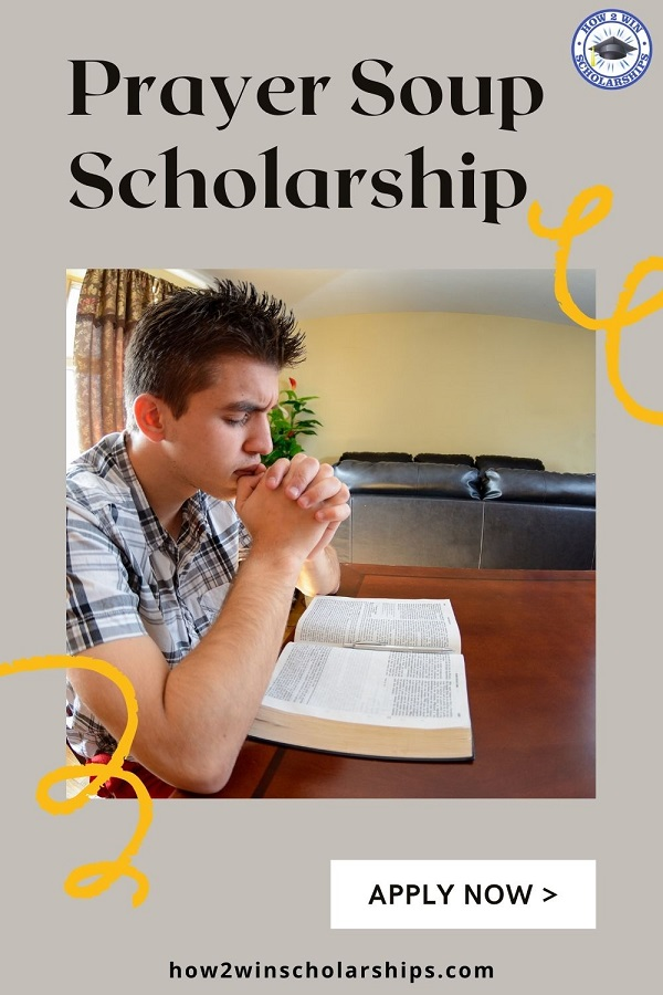 Prayer Soup Scholarship for College - APPLY NOW