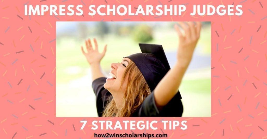 IMPRESS SCHOLARSHIP JUDGES - 7 Strategic SMART Tips