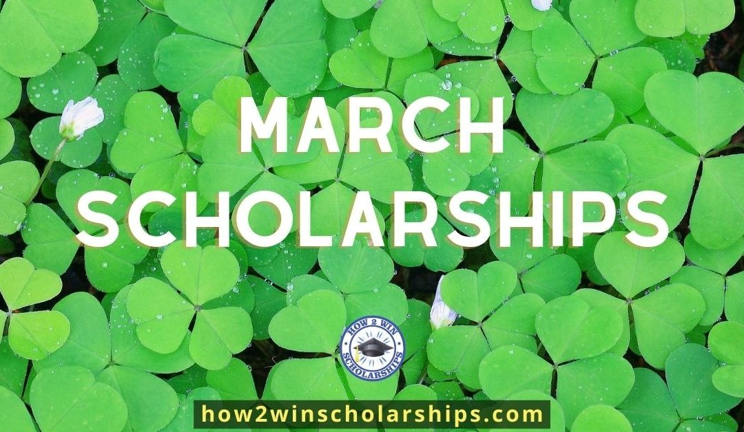 March Scholarships to Apply for NOW