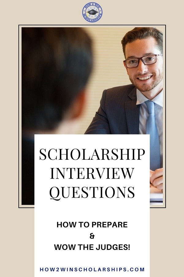 SCHOLARSHIP INTERVIEW QUESTIONS - How to Prepare and WOW the Judges