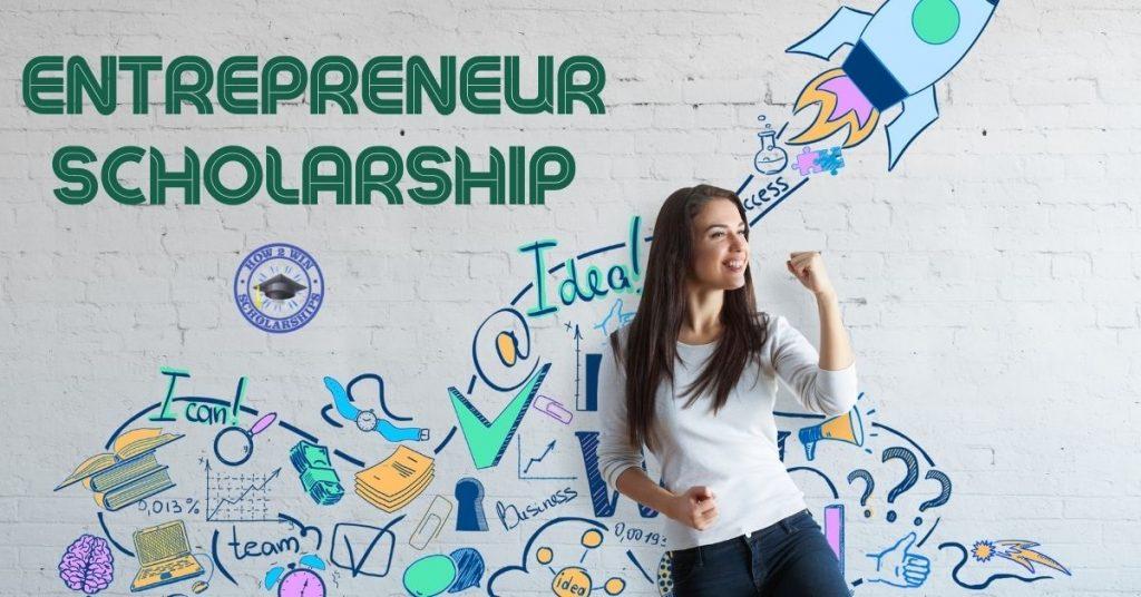 Entrepreneur Scholarship for College