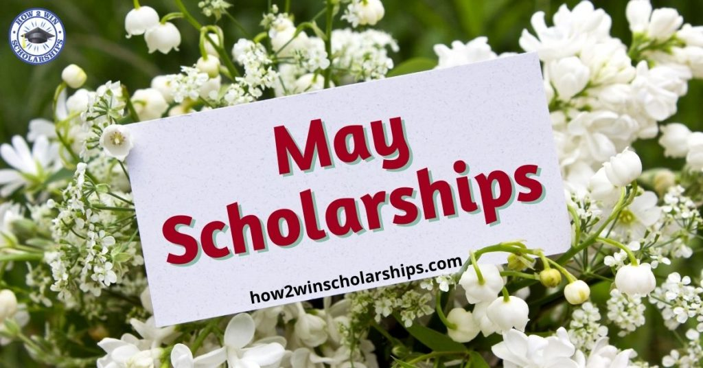 May Scholarships for College - Apply Now