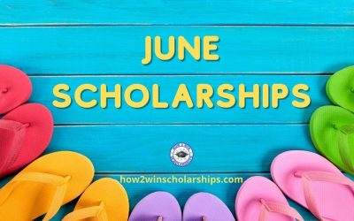 June Scholarships to Apply for Right Now