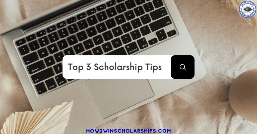 Top 3 Scholarship Tips for College