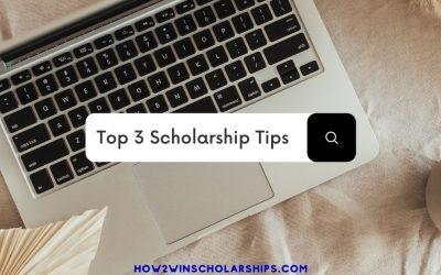 3 Top Scholarship Tips