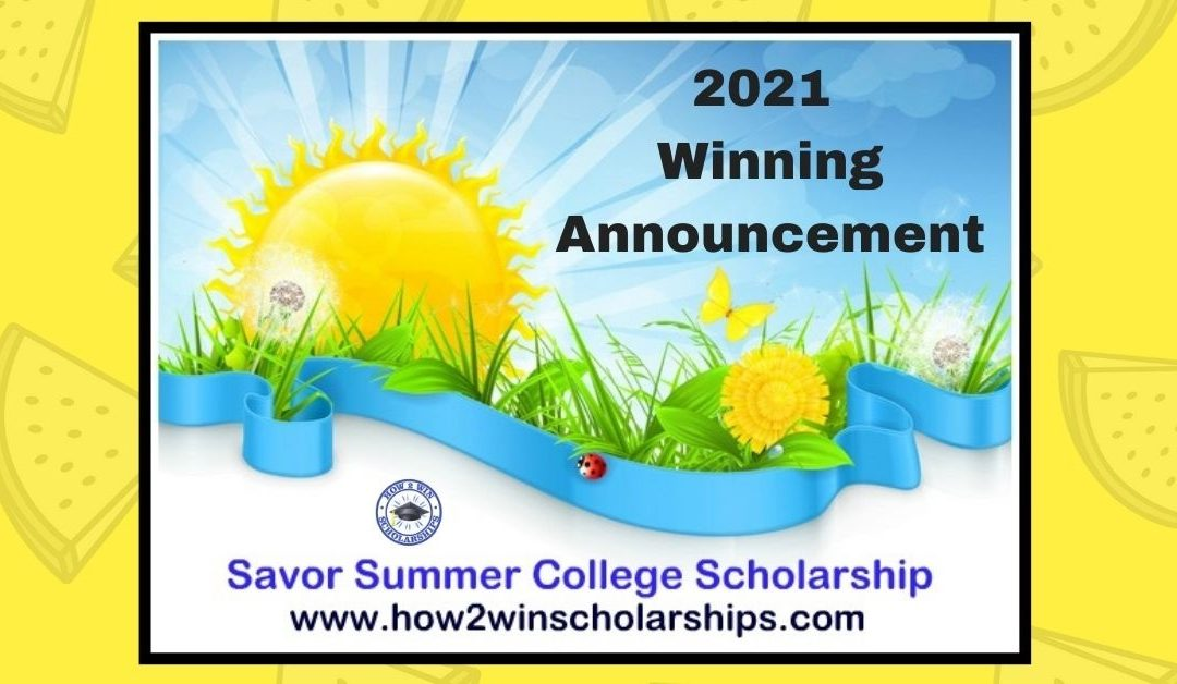 The 2021 Savor Summer College Scholarship Decision