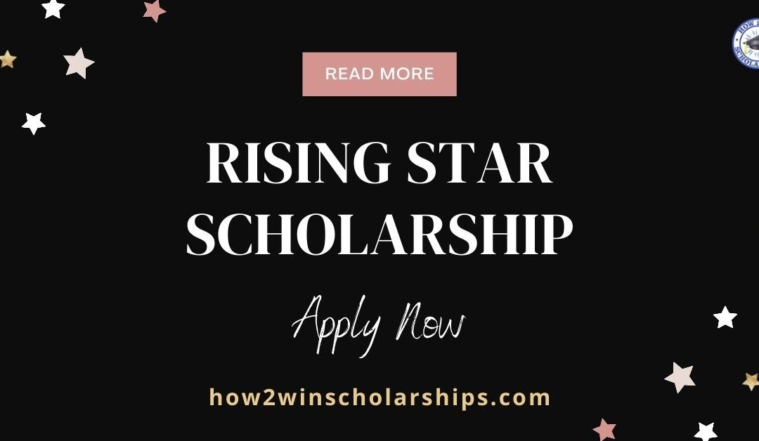 Rising Star Scholarship for College