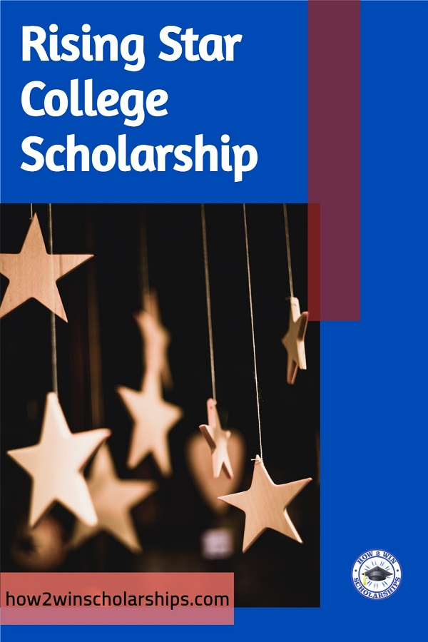 Rising Star Scholarship for College - Apply Right NOW